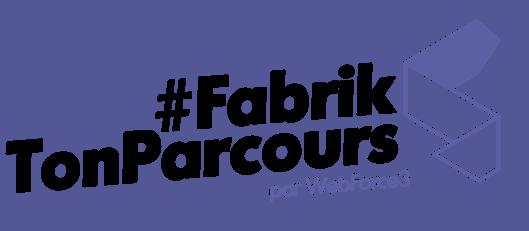 Qu'est-ce que le dispositif Fabrik Ton Parcours ?