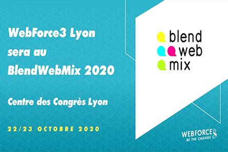 [ÉVÉNEMENT] WebForce3 Lyon sera au BlendWebMix 2020