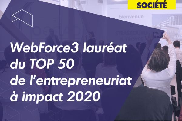 WebForce3 lauréat du TOP 50 de l'entrepreneuriat à impact 2020 !