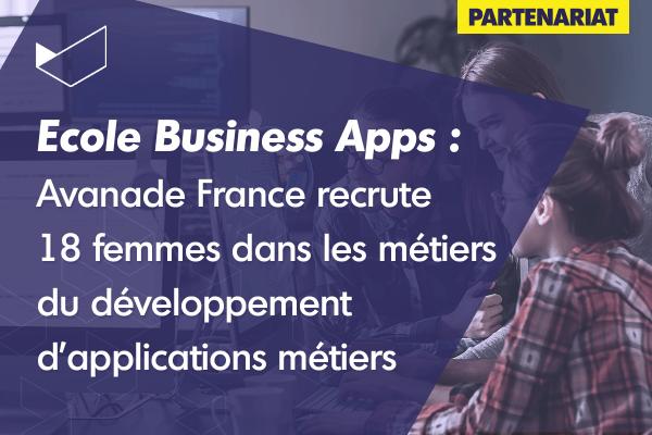 Ecole Business Apps : Avanade France recrute 18 femmes dans les métiers du développement d'applications métiers