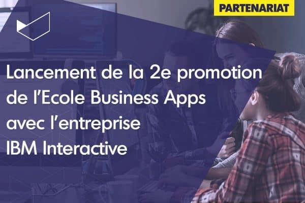 Lancement de la 2e promotion de l'Ecole Business Apps avec l'entreprise IBM Interactive