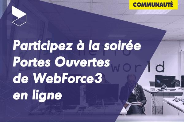 Participez aux soirées Portes Ouvertes virtuelle de WebForce3 !