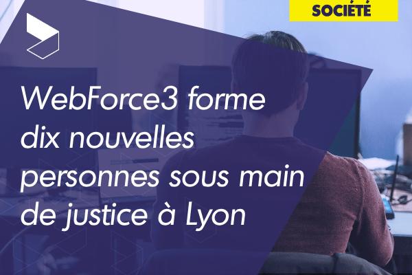 WebForce3 forme dix nouvelles personnes sous main de justice avec le soutien de la région Auvergnes-Rhône-Alpes