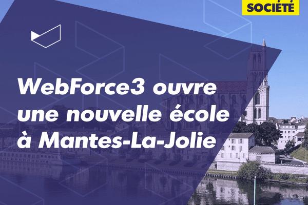WebForce3 ouvre sa troisième école dans les Yvelines à Mantes-la-Jolie