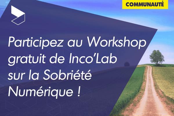 Participez au Workshop gratuit de Inco'Lab sur la Sobriété Numérique !