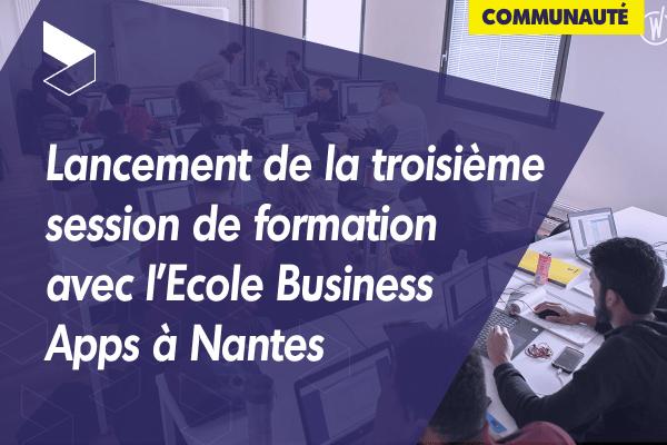 Lancement de notre troisième promotion avec l'Ecole Business Apps à Nantes