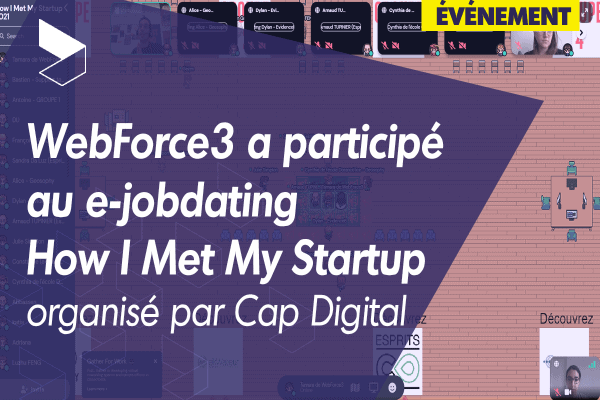 WebForce3 participe au e-jobdating How I Met My Startup organisé par Cap Digital