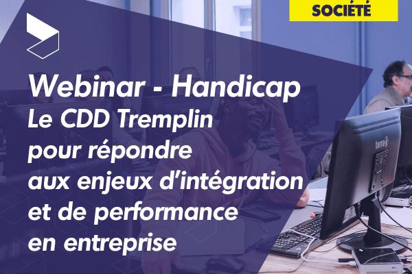 Webinar - Handicap : le CDD Tremplin pour répondre aux enjeux d'intégration et de performance en entreprise