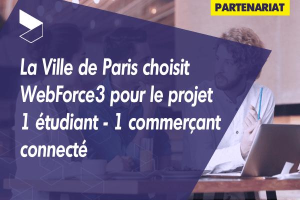 La Ville de Paris choisit WebForce3 pour le projet 1 étudiant - 1 commerçant connecté
