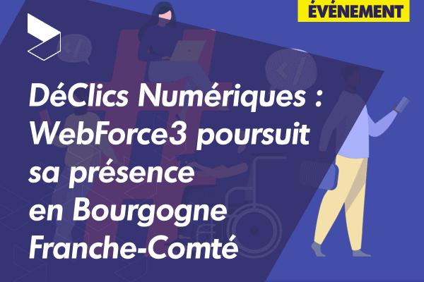 DéClics Numériques : WebForce3 poursuit sa présence en Bourgogne Franche-Comté