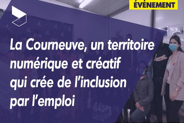 La Courneuve, un territoire numérique et créatif qui crée de l'inclusion par l'emploi
