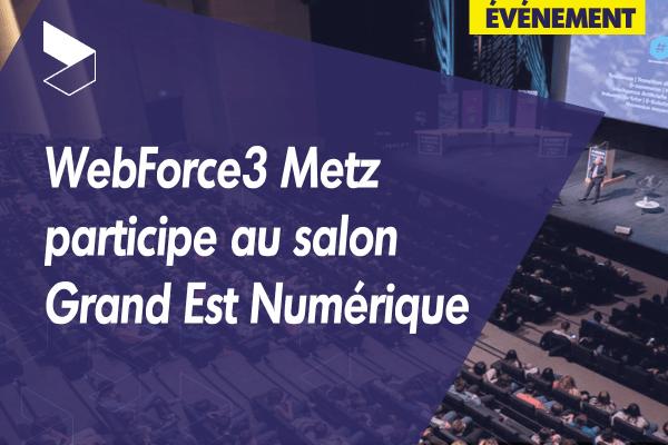 WebForce3 Metz participe au salon Grand Est Numérique