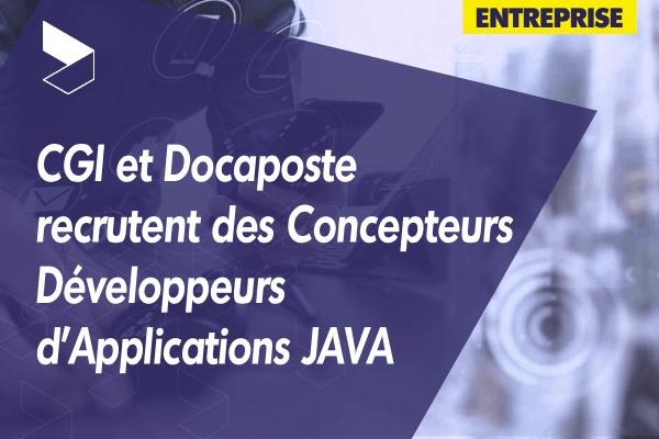 CGI et Docaposte recrutent des Concepteurs Développeurs d'Applications JAVA