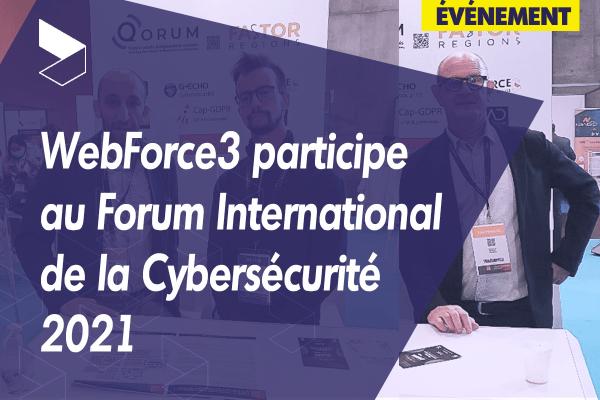 WebForce3 participe au Forum International de la Cybersécurité 2021