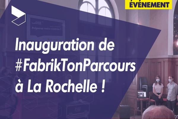 Inauguration de #FabrikTonParcours à La Rochelle !