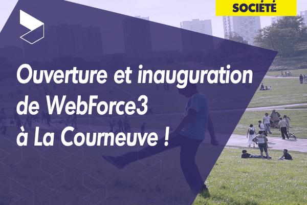 Ouverture et inauguration de WebForce3 à La Courneuve !