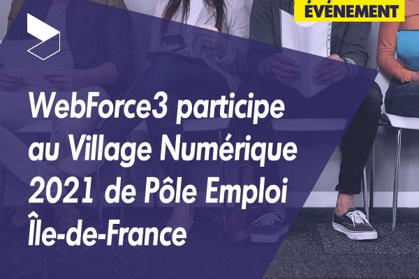 WebForce3 participe au Village Numérique 2021 de Pôle Emploi Île-de-France